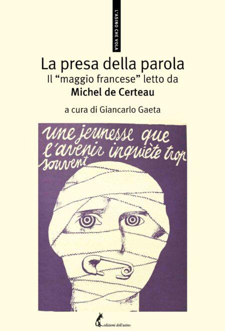 """La presa della parola. Il """"maggio francese"""" letto da Michel de Certeau"""